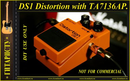 DS-1 Distortion with TA7136P KOMITART Project